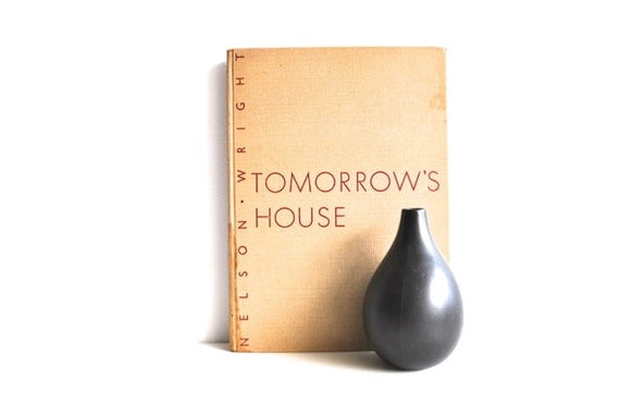 Mid Century Design Book - George Nelson and Henry Wright - Tomorrow's House
