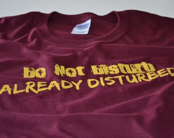 Funny t shirt men Do Not Disturb ALREADY DISTURBED funny tshirt for men teens
