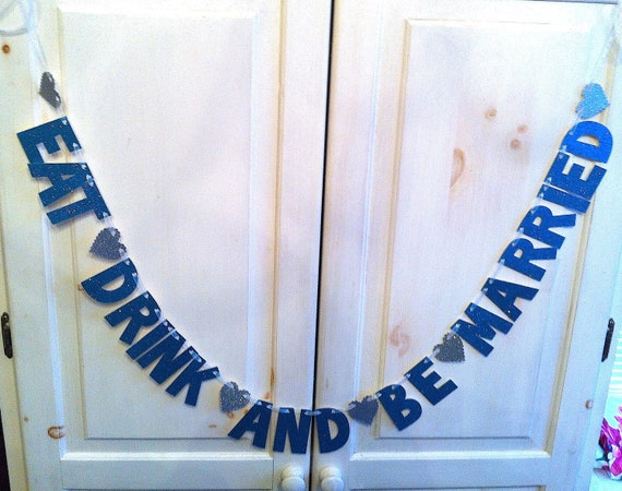 Eat, Drink, & Be Married Glitter  Banner --Bachelorette Party or Wedding Decoration / Photo Prop