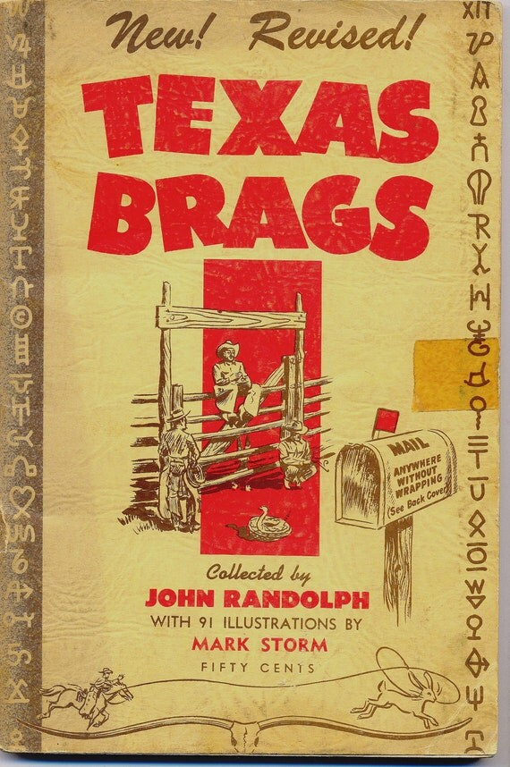 The First Completely Revised Edition Of TEXAS BRAGS Collected By John Randolph Copyright In 1951