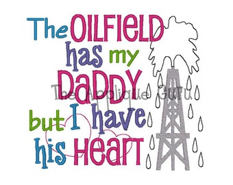The Oilfield Has My Daddy But I Have His Heart - Oil Derrick -- Machine Embroidery Design