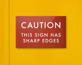 Funny Sign Fail. Humor. This sign has sharp edges