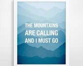 The Mountains Are Calling Print, Boyfriend Gift, Inspirational Quote, Mountain Art Print, Nature Wall Art, Quote Print, John Muir
