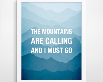 The Mountains Are Calling And I Must Go, Boyfriend Gift, Inspirational Quote, Gift for Him, Inspirational Wall Art, Mountain Art Print