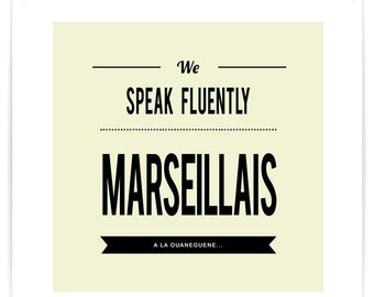 Poster We Speak Fluently Marseillais