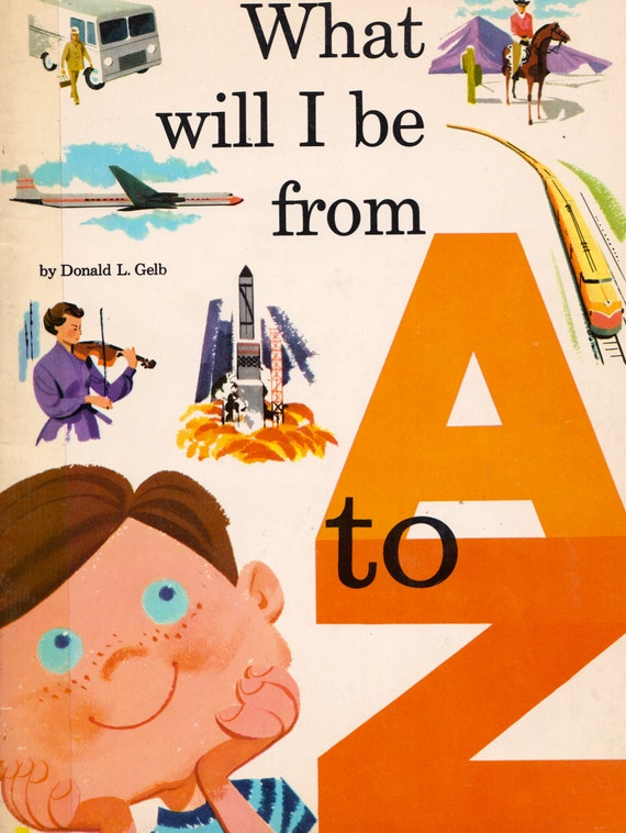 What will I be from A to Z by Donald L. Gelb