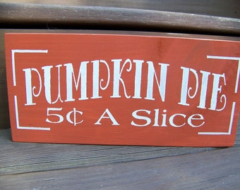 Primitive Rustic Pumpkin Pie Sign for Harvest, Fall, And Thanksgiving