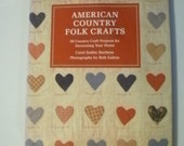 1987 American Country Folk Crafts: 50 Country Craft Projects for Decorating Your Home (Hardcover)