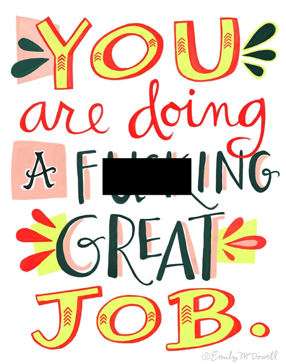 "You Are Doing A F&cking Great Job Print: 11""x14"" Motivational Quote Fun Hand-Lettered Typography Poster"
