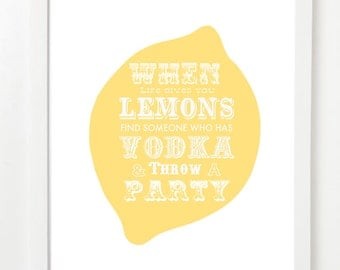Quote Poster : Lemonade & Vodka (When Life Gives You Lemons)  VERSION 1