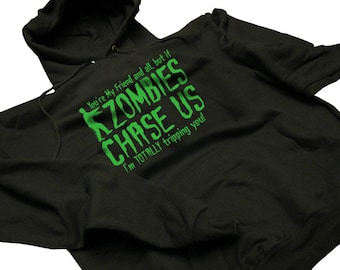 You're My Friend but If Zombies Chase Us I'm tripping you Funny Horror Zombie Hoodie Mens Womens S-2XL