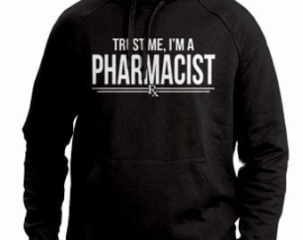 Trust Me I'm A Pharmacist Funny Pharmacy Novelty Humor Hoodie Mens Womens S-2Xl