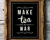 Retro Inspirational Quote Giclee Art Print - Vintage Typography Decor - Customize - Make Tea Not War UK - RockTheCustard