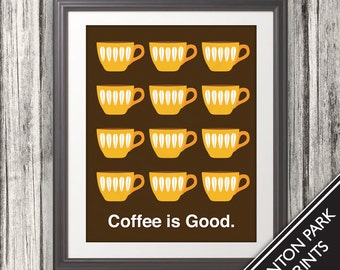 Coffee is Good, Mid Century Art, Coffee Print, Kitchen Art - 11x14