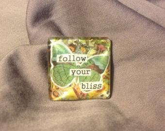 Follow Your Bliss - Glass Tile Magnet