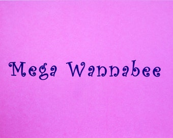 Mega Wannabee - limited edition screenprint