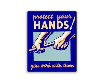 Vintage WPA Poster Protect Your Hands on 9x12 PopMount Ready to Hang FREE SHIPPING