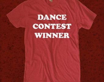Dance Contest Winner T Shirt