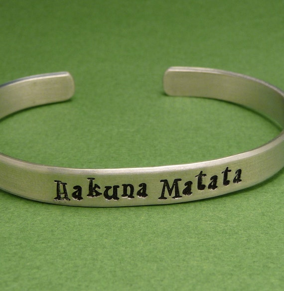 Lion King Inspired - Hakuna Matata - A Hand Stamped Bracelet in Aluminum or Sterling Silver