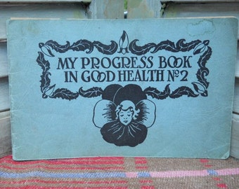 Elementary School Softcover Workbook - My Progress Book in Good Health No. 2  c. 1929