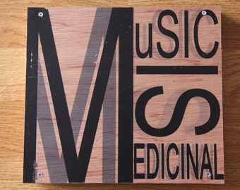 "Wood Art Inspirational Quote Image Transfer: ""Music Is Medicinal"""