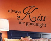 Always Kiss Me Goodnight Love Bedroom Family Marriage Wedding Quote Lettering Decor Sticker Art Adhesive Vinyl Wall Decal Decoration L08