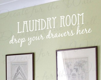 Laundry Room Drop Your Drawers Here Funny Room Cleaning Clothes Mom Wall Decal Lettering Decoration Vinyl Quote Sticker Decor Art  LA05