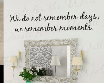 We Do Not Remember Days but Moments Inspirational Motivational Vinyl Decor Art Letters Quote Decal Wall Decoration Lettering Sticker IN28