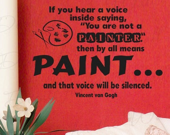 If You Hear Voice Inside Vincent Van Gogh Painting Boy Girl Paint Artist Kid Room Playroom Vinyl Sticker Art Wall Decal Quote Decor S34