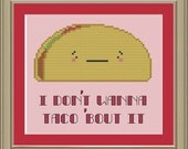 I don't wanna taco 'bout it: cute cross-stitch pattern