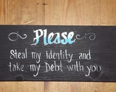 Please steal my identity and take my debt with you