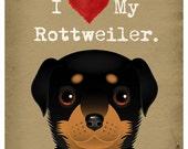 I Love My Rottweiler - I Heart My Rottweiler - I Love My Dog - I Heart My Dog Print - Dog Lover Gift - Pet Lover Gift - Rescue Dog 11x14