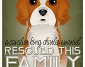 A Cavalier King Charles Spaniel Rescued This Family 11x14 - Custom Dog Print - Personalize with Your Dog's Name