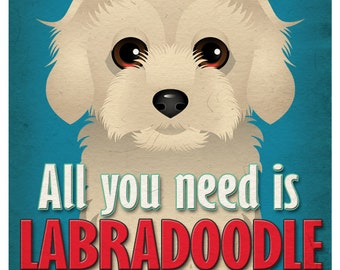 Labradoodle Art Print - All You Need is Labradoodle Love Poster 11x14 - Dogs Incorporated