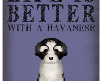 Life is Better with a Havanese Art Print 11x14 - Custom Dog Print