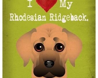 I Love My Rhodesian Ridgeback - I Heart My Rhodesian Ridgeback - I Heart My Dog Print - Dog Lover Gift Pet Lover Gift - 11x14 Dog Poster