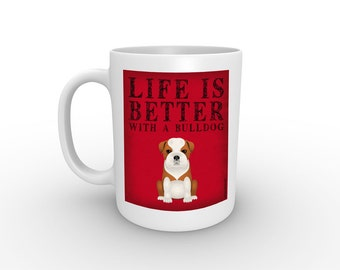 Dogs Incorporated Coffee Mug for Dog Lovers - Life is Better with a Bulldog  - 15 oz with comfort grip handle