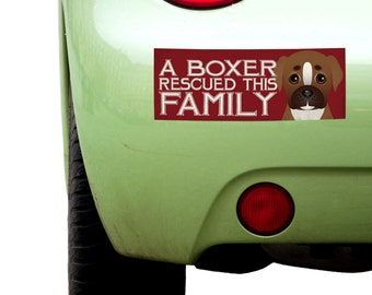 """Dogs Incorporated Sticker - A Boxer Rescued This Family  -  Rescue Dog Bumper Sticker 3""""x 8"""" Coated Vinyl"""