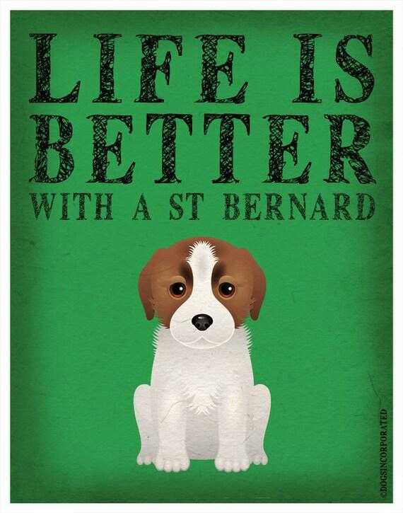 Life is Better with a St. Bernard Art Print 11x14 - Custom Dog Print