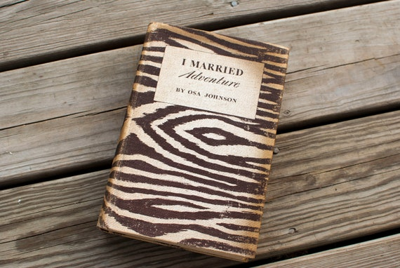 "Osa Johnson's ""I Married Adventure"""