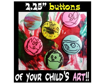 "Save your child's ART in a 2.25"" BUTTON....AkA 2 1/4 inch"
