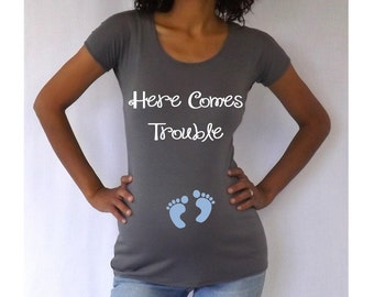 "Funny Maternity Top ""Here Comes Trouble""  3/4 sleeves, pregnancy reveal, photo prop, baby shower"