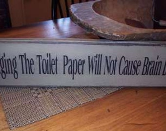 Changing the toilet paper will not cause brain damage primitive sign