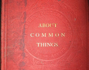 "1856 Antique  ""Learning about Common Things"" Children's Book Rare"