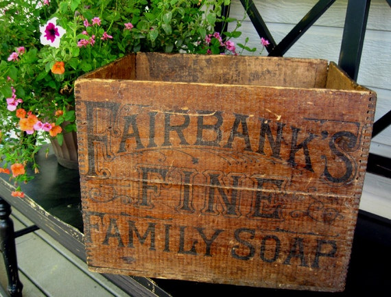 "Antique Vintage Wood Box or Crate - ""Fairbank's Fine Family Soap"""