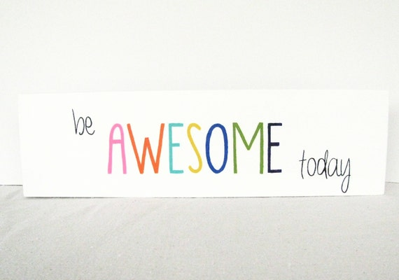 Wooden Sign Be Awesome Today Hand Painted Rainbow
