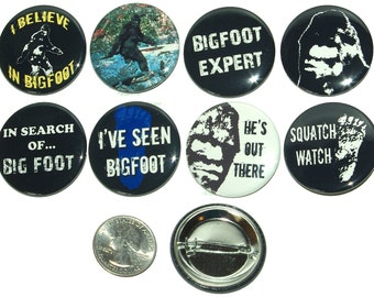 8 Bigfoot, Sasquatch, Yeti Pinback Buttons, fridge magnet buttons, flatbacks. Several Sizes, you choose!