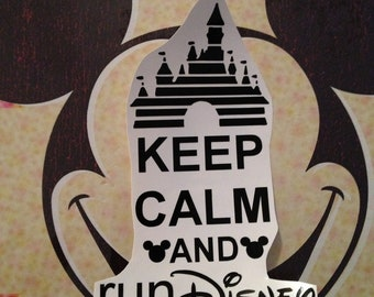 Castle Keep Calm and Run Disney Decal - Choice of Colors