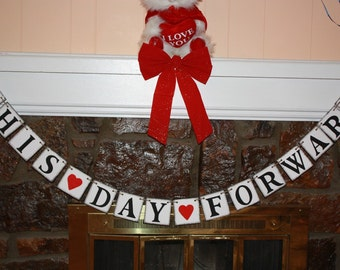 THIS DAY FORWARD Wedding Banner - Engagement Party Decoration - Photo Prop