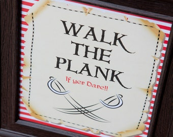 Pirate Themed Party Sign / Walk the Plank if yer dare / Pirate Party - INSTANT DOWNLOAD